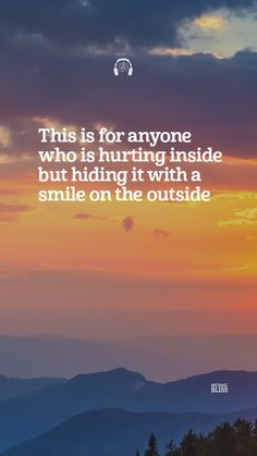 Hurting inside but hiding it with a smile on the outside