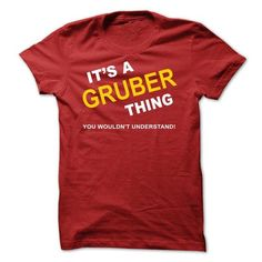 Its A Gruber Thing - #tshirt girl #black sweater. GET => https://www.sunfrog.com/Names/Its-A-Gruber-Thing-pcbdl.html?68278