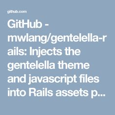 GitHub - mwlang/gentelella-rails: Injects the gentelella theme and javascript files into Rails assets pipeline