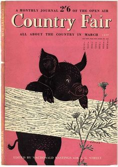 Country Fair, March 1957 - cover illustration by John Hanna Vintage Images, Vintage Posters, Vintage Items, County Fair Projects, Magazine Art, Magazine Covers, Rainbow Butterfly, Country Fair, This Little Piggy