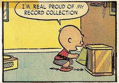 I'm afraid to reproduce because my children will sound like this. They will inherit that same unselfconscious nerdism that plagues my speech. Still, there's something endearing about Charlie Brown.