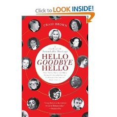 Hello Goodbye Hello: A Circle of 101 Remarkable Meetings: Craig Brown: 9781451683608: Amazon.com: Books