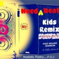 I Need A Beat Man (Angry Poetry) -P.D.J Kids Remix by INTERNATIONAL POET- P.D.J on SoundCloud