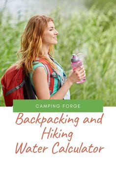 Use this calculator to figure out how much water to bring on your next hiking or backpacking trip Diy Camping, Tent Camping, Camping Hacks, Camping Gear, Best Backpacking Tent, Camping Supplies, Camping Essentials, Ways To Travel, Camping Accessories
