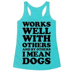 Works well with others and by others I mean dogs. This funny shirt is perfect for introverted dog parents.