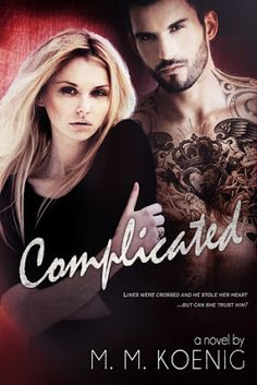 Complicated (Secrets and Lies #2) by M.M. Koenig - #Erotic, #Romance, #Suspense, 4 out of 5 (very good), Enticing Journey Book Promotions  (July)