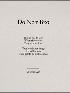 Never never will I ever beg anyone! I offered you the gift of my love. Poem Quotes, Words Quotes, Wise Words, Best Quotes, Life Quotes, Sayings, Qoutes, Pretty Words, Beautiful Words