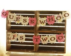 """Custom made """"Guess who is two"""" banner Little Bits Homemade $22 