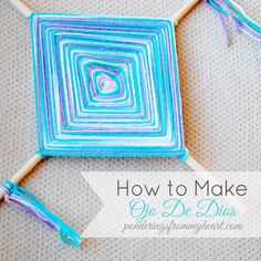 How to Make Ojo De Dios --Eye of God I remember making these as a child, Grands are old enough to do this now...This weekend?