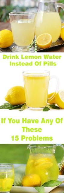 DRINK LEMON WATER INSTEAD OF PILLS IF YOU HAVE ANY OF THESE 15 PROBLEMS
