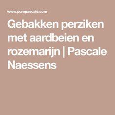 Gebakken perziken met aardbeien en rozemarijn   Pascale Naessens