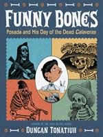 """Read """"Funny Bones Posada and His Day of the Dead Calaveras"""" by Duncan Tonatiuh available from Rakuten Kobo. Funny Bones tells the story of how the amusing calaveras—skeletons performing various everyday or festive activities—cam. Funny Drawings, Cartoon Drawings, Cartoon Art, Bone Books, Abrams Books, Mexican Artists, Children's Picture Books, Kids Reading, Reading Library"""