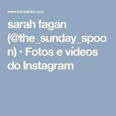 sarah fagan (@the_sunday_spoon) • Fotos e vídeos do Instagram