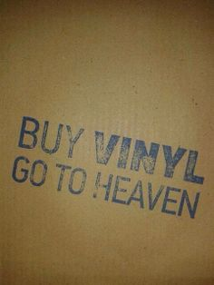 Buy vinyl, go to heaven