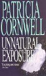 Unnatural Exposure by Patricia Cornwell (Kay Scarpetta #8)