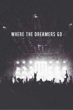 Where the dreamers go.