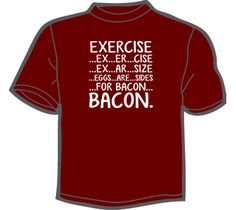 NoiseBot.com Funny T-Shirts - Exercise (Bacon) T-Shirt, Hoodie, or Tote Bag