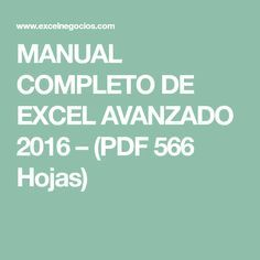 MANUAL COMPLETO DE EXCEL AVANZADO 2016 – (PDF 566 Hojas)