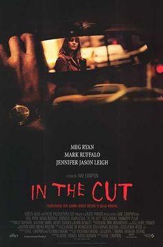 In The Cut (2003) Jennifer Jason Leigh Movies, Meg Ryan Movies, Meg Ryan Images, Female Directors, Internet Movies, Mark Ruffalo, Press Kit, Cinema Movies, Top Movies
