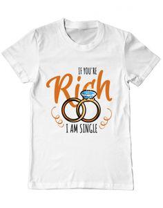 Tricou Tricou If you are rich Mens Tops, T Shirt, Design, Fashion, Supreme T Shirt, Moda, Tee Shirt, Fashion Styles, Design Comics