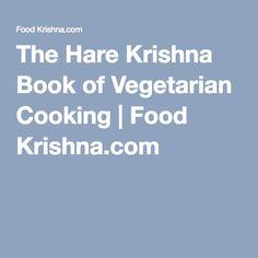 The Hare Krishna Book of Vegetarian Cooking | Food Krishna.com