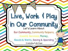 Live, Work & Play in Our Community {Community, Community Helpers & Economics} - $