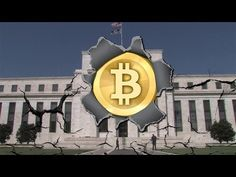 Bitcoin Will End the Federal Reserve Currency Monopoly