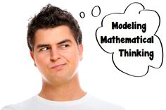 Math Coach's Corner: Modeling Mathematical Thinking. Students don't come to us knowing how to think critically. It's our job to help students develop analytical skills right along with the math content.