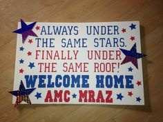 Deployment homecoming poster idea...except way more cute than this! I like the saying though