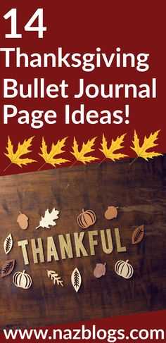 Here are 14 Thanksgiving bullet journal layout ideas to help you plan, organize and celebrate the day in the best manner. Find thansgiving themes, doodles, thanksgiving bullet journal layout #thanksgivingbulletjournal #thanksgivingspreads #thanksgivingbulletjournal