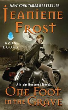 One Foot in the Grave by Jeaniene Frost. This is the second book in the Night…