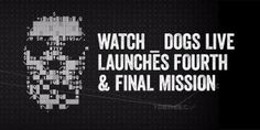 Fourth & Final Mission for Watch_Dogs Live Geek Culture, Rock Music, Finals, Video Games, Watch, Live, Dogs, Videogames, Doggies