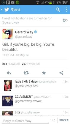 This is why Gerard Way is my inspiration. I'm not big but I'm curvy and I love how he makes insecure girls feel.