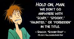 Wise Words from Shaggy and Scooby Doo / Halloween Every Day