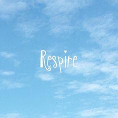 Respire: tudo o que precisamos no momento presente.