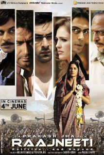 Raajneeti (2010)  A thriller that delves into the ugly side of Indian politics. Remarkable acting by an A list cast.