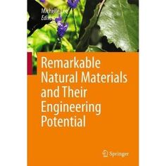 Remarkable Natural Materials and Their Engineering Potential: Michelle Lee: 9783319031248: Books - Amazon.ca