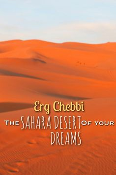 Looking for picture perfect sand dunes in the Sahara Desert? Check out Erg Chebbi, Morocco