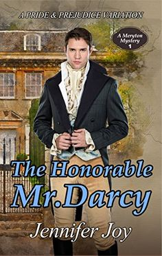 The Honorable Mr. Darcy: A Pride & Prejudice Variation (A...