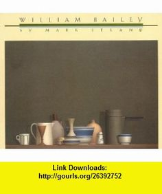 William Bailey (9780810907201) Mark Strand , ISBN-10: 0810907208  , ISBN-13: 978-0810907201 ,  , tutorials , pdf , ebook , torrent , downloads , rapidshare , filesonic , hotfile , megaupload , fileserve