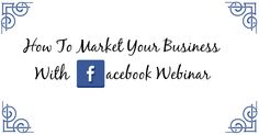 I have a new webinar coming up on the 27th August and this time we are looking at the power of Facebook marketing for your business. You can find out more about what is covered and enrol at the link: