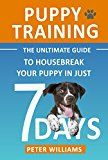 Free Kindle Book -   Puppy Training: The Ultimate Guide to Housebreak Your Puppy in Just 7 Days: puppy training, dog training, puppy house breaking, puppy housetraining, house ... training, puppy training guide, dog tricks) Check more at http://www.free-kindle-books-4u.com/childrens-ebooksfree-puppy-training-the-ultimate-guide-to-housebreak-your-puppy-in-just-7-days-puppy-training-dog-training-puppy-house-breaking-puppy-housetraining-house-training-pupp/