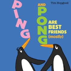 "Read ""Ping and Pong Are Best Friends (mostly)"" by Tim Hopgood available from Rakuten Kobo. Ping and Pong are a pair of penguins who love to do new things. But whatever Ping tries to do, Pong can do it better - P. Talk About Love, Friend Book, Children's Picture Books, Reading Levels, Book Authors, Story Time, Book Activities, Book Publishing, Books Online"