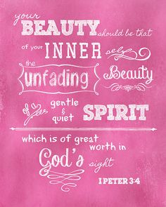 I Peter 3:4 ~ Beauty which is of great worth in God's sight.