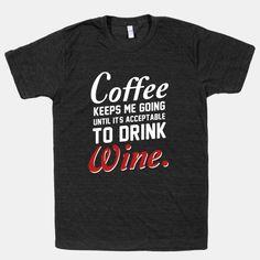 Coffee Keeps Me Going (dark) Love This Shirt! $31.00
