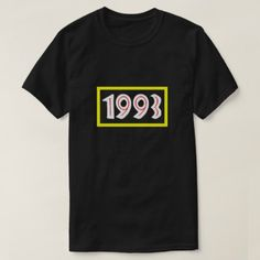 Retro 1993 T-Shirt - retro gifts style cyo diy special idea