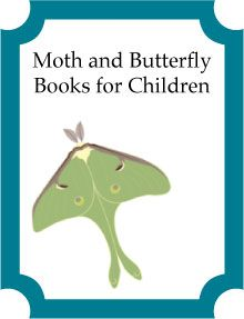 moth-and-butterfly-books-for-children-list  from Science Books for Kids