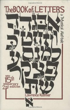 The Book of Letters: A Mystical Hebrew Alphabet (The Kushner Series) by Lawrence Kushner