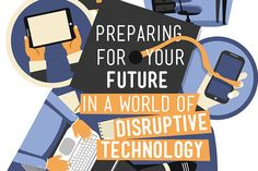 Preparing for Your Future in a World of Disruptive Technology - DECA Direct Disruptive Technology, Helpful Hints, College, Advice, Future, World, The World, Useful Tips, University