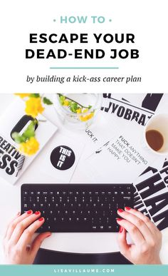 how to escape your dead end job by building a kick ass career plan - Planning A Second Career Strategy Career Planning Tips
